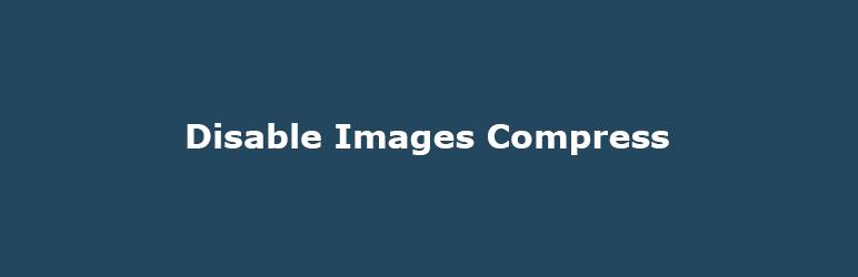 «Disable Images Compress» плагин для WordPress